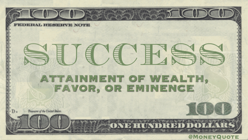 attainment of wealth, favor, or eminence
