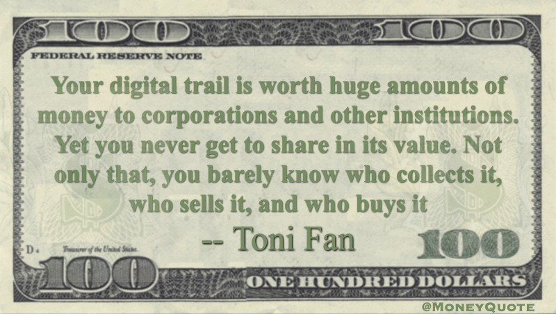 Your digital data trail worth huge amounts of money to corporations Quote