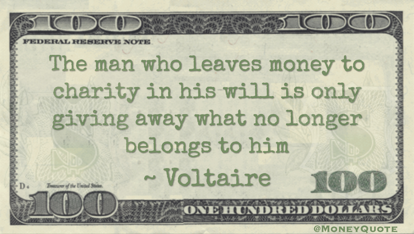 The man who leaves money to charity in his will is only giving away what no longer belongs to him Quote