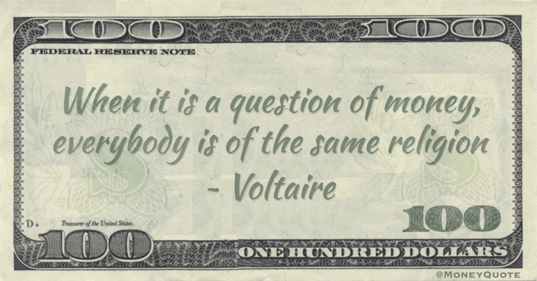 When it is a question of money, everybody is of the same religion Quote