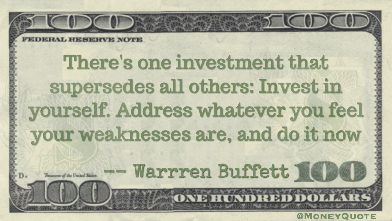 there's one investment that supersedes all others: Invest in yourself Quote