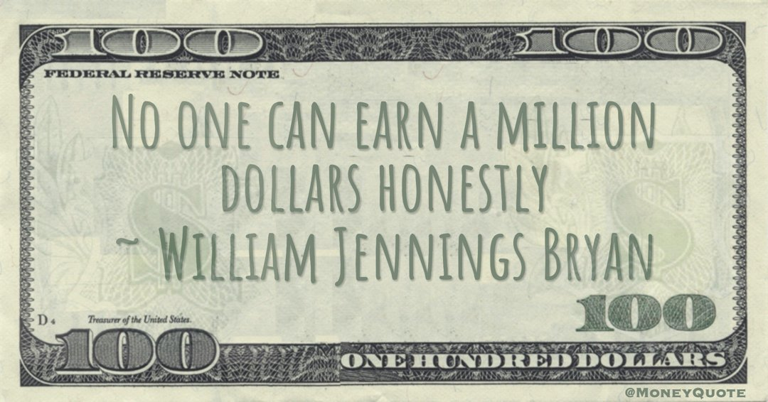 No one can earn a million dollars honestly Quote