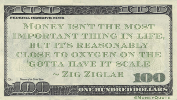 Zig Ziglar Money Close Oxygen Gotta Have it scale