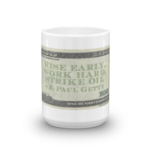 Rise early, work hard, strike oil - J. Paul Getty
