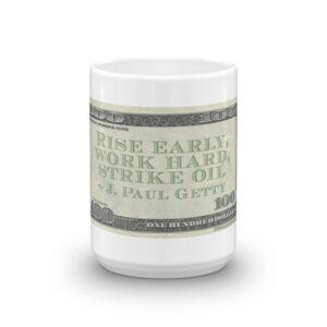 Rise early, work hard, strike oil - J. Paul Getty