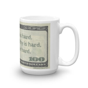 Becoming Wealthy is Hard coffee mug