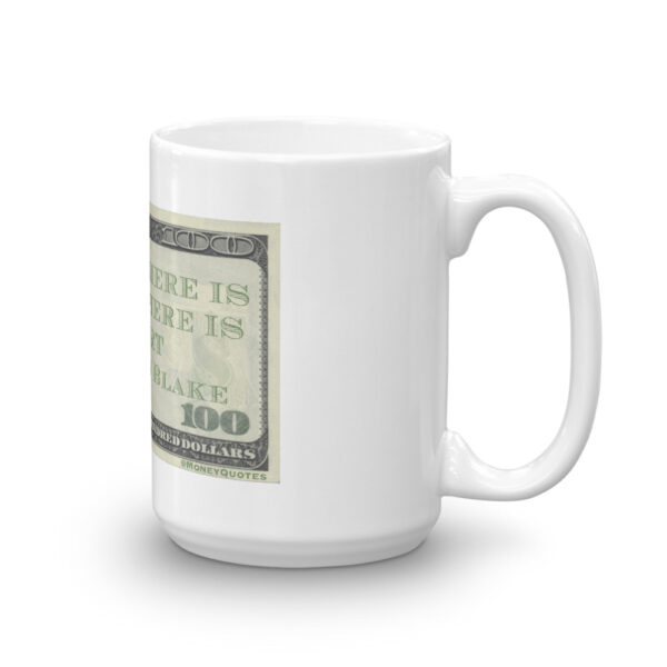 Where there is money there is no art 15oz mug